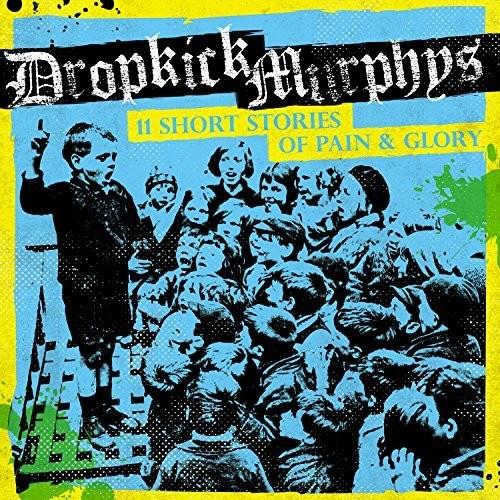 Dropkick Murphys - 11 Short Stories Of Pain & Glory [Vinyl]