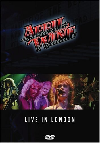 April Wine - I Like to Rock: Live in London