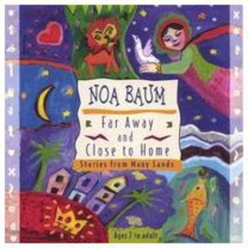 Far Away & Close to Home: Stories from Many Lands