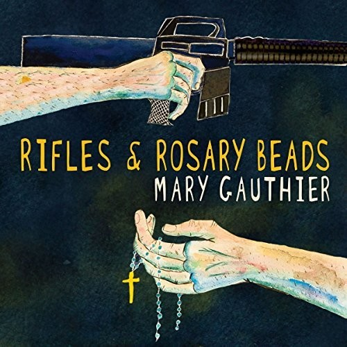 Mary Gauthier - Rifles & Rosary Beads [LP]