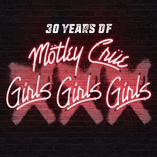 Motley Crue - XXX: 30 Years Of Girls, Girls, Girls