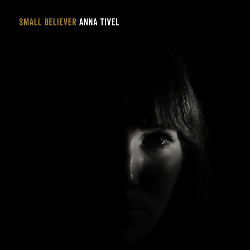 Anna Tivel - Small Believer [Download Included]
