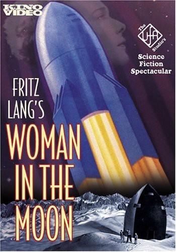 - Woman In The Moon (1929) (Silent) / (Full B&W)
