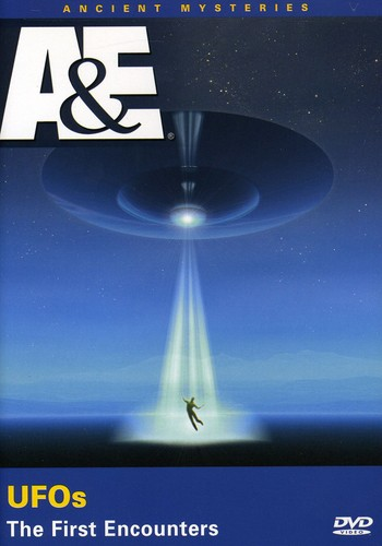Ancient Mysteries: UFO's the First Encounters