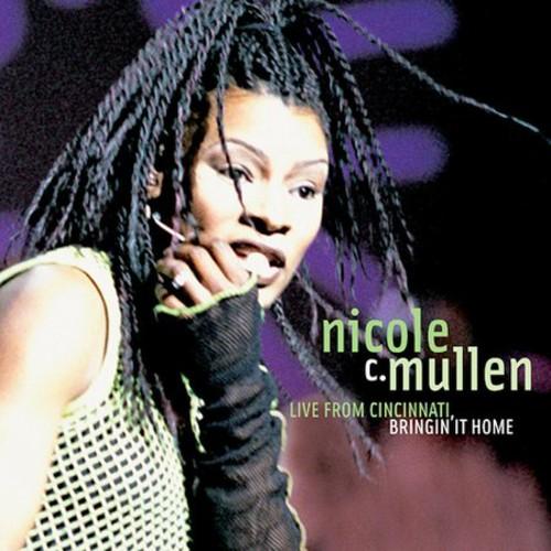 Nicole C. Mullen - Live in Cincinnati Bringing It Home