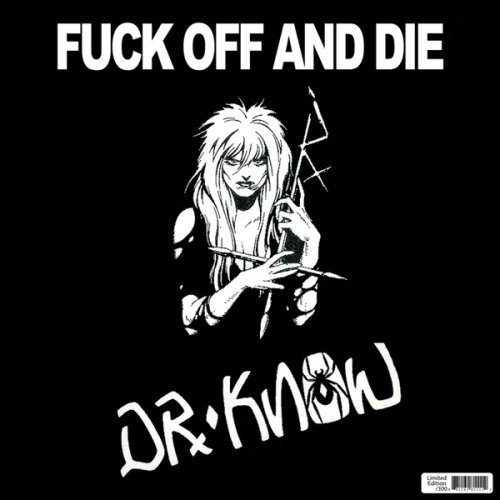Dr Know - Fuck Off and Die