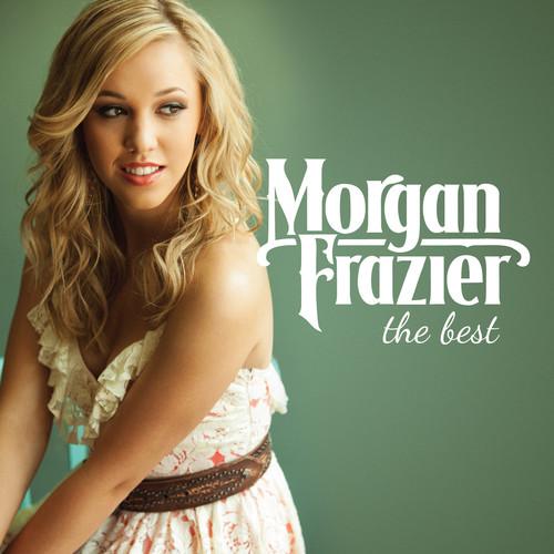 Morgan Frazier - The Best
