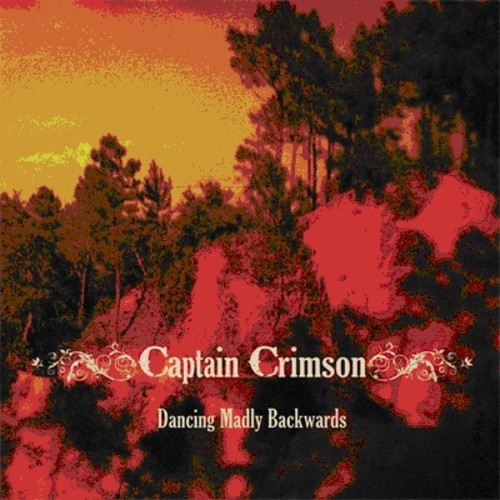 Captain Crimson - Dancing Madly Backwards