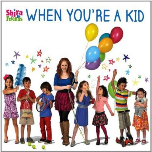 Shira & Friends - When You're a Kid