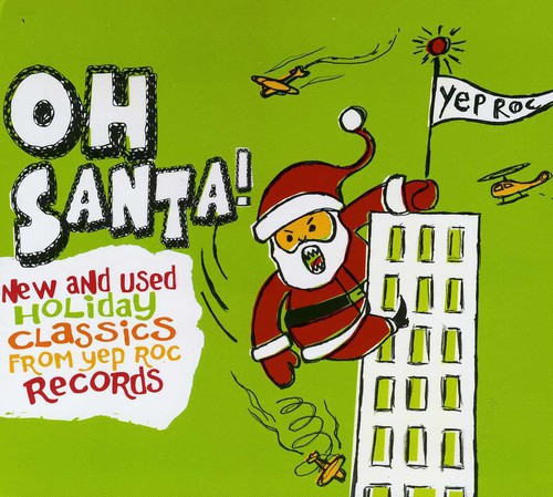 Oh Santa! New & Used Christmas Classics From Yep R - Oh Santa: New & Used Christmas Classics / Various
