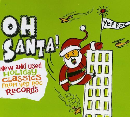 Oh Santa! New & Used Christmas Classics From Yep R - Oh Santa! New & Used Christmas Classics From Yep R