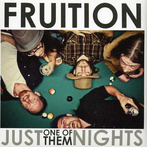 Fruition - Just One of Them Nights