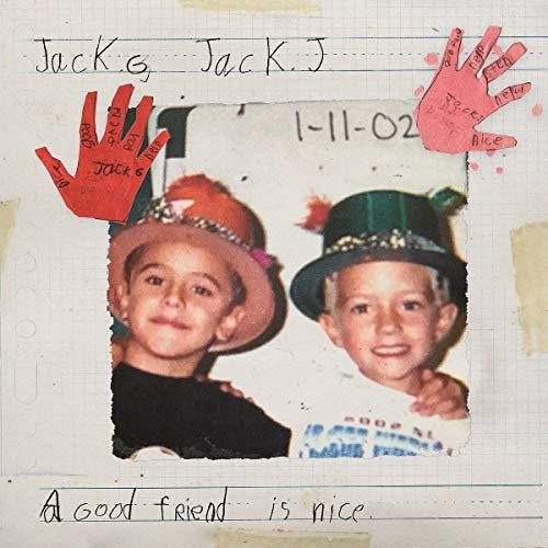 Jack & Jack - A Good Friend Is Nice