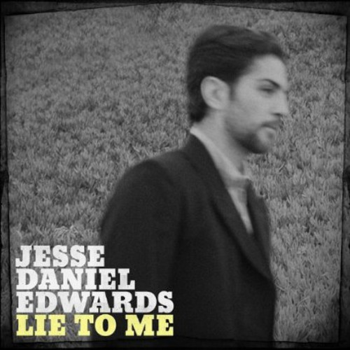 Jesse Daniel Edwards - Lie To Me