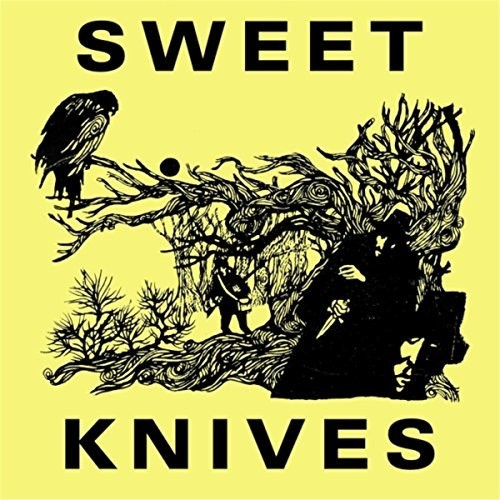 Sweet Knives - Sweet Knives (Can)