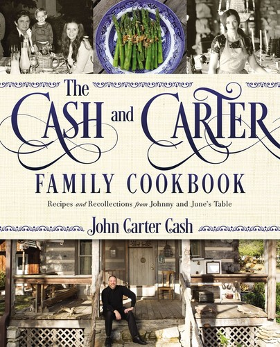 - The Cash and Carter Family Cookbook: Recipes and Recollections from Johnny and June's Table