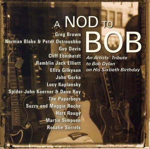 Nod To Bob-Tribute To Bob Dylan - Nod To Bob-Tribute To Bob Dylan