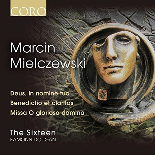 The Sixteen - Marcin Mielczewski