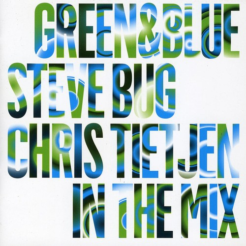 Green and Blue: Steve Bug and Chris Tietjen In The Mix