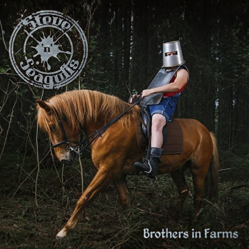 Steve N Seagulls - Brothers In Farms