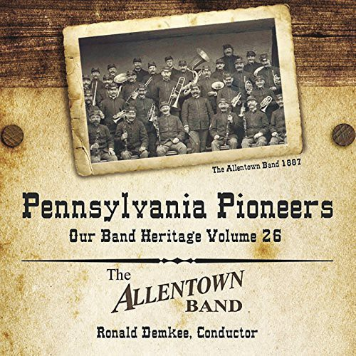 Pennsylvania Pioneers: Our Band Heritage 26