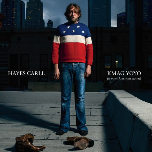 Hayes Carll - KMAG YOYO [And Other American Stories]