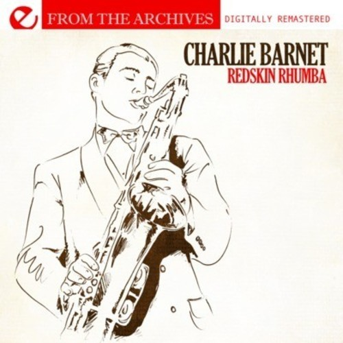 Charlie Barnet - Redskin Rhumba-From The Archives