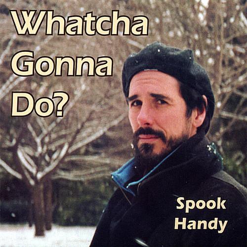 Whatcha Gonna Do?