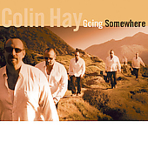 Colin Hay - Going Somewhere