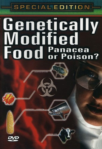 Genetically Modified Food: Panacea or Poison