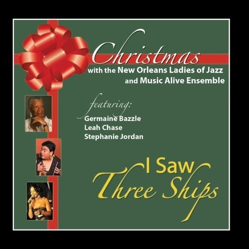 Christmas With The New Orleans Ladies Of Jazz and The Music AliveEnsemble I Saw Three Ships'
