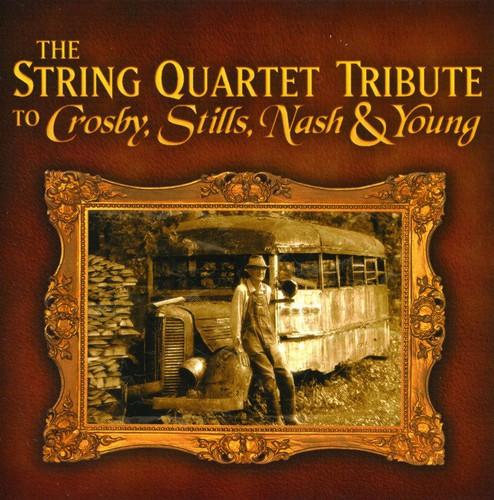 Crosby, Stills, Nash & Young - The String Quartet Tribute To Crosby, Stills, Nash and Young