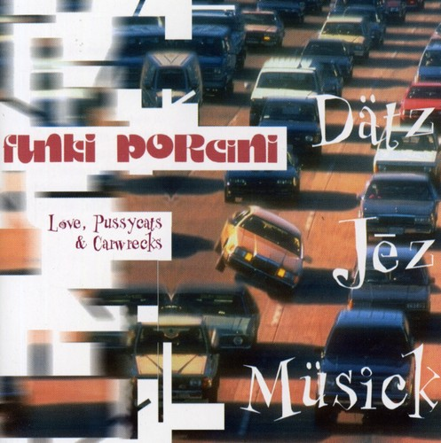 Funki Porcini - Love Pussycats & Carwrecks
