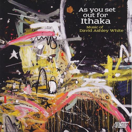 David Ashley White: As You Set Out for Ithaka