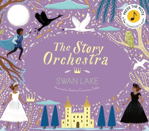 Jessica Courtney Tickle - The Story Orchestra: Swan Lake (New Edition)