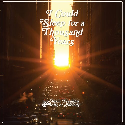 Adam Franklin & Bolts Of Melody - I Could Sleep For A Thousand Years