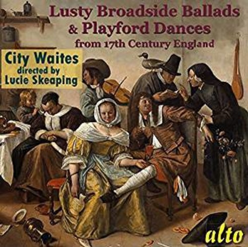 Lusty Broadside Ballads & Playford Dances from 17
