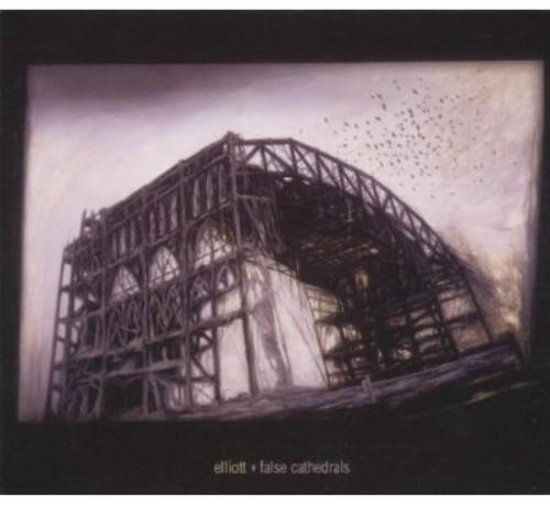 Elliott - False Cathedrals
