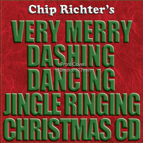 Chip Richter - Chip Richter's Very Merry Dashing Dancing Jingle Ringing Christmas CD
