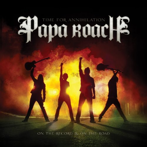 Papa Roach - Time For Annihilation...On The Record and On The Road