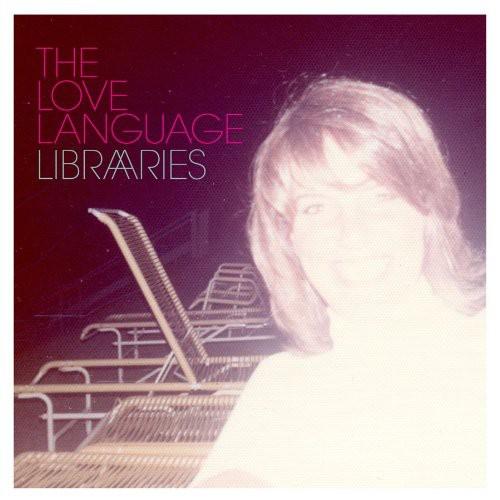The Love Language - Libraries [LP]