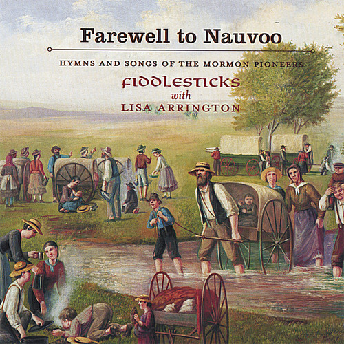 Farewell to Nauvoo: Hymns & Songs Mormon Pioneers