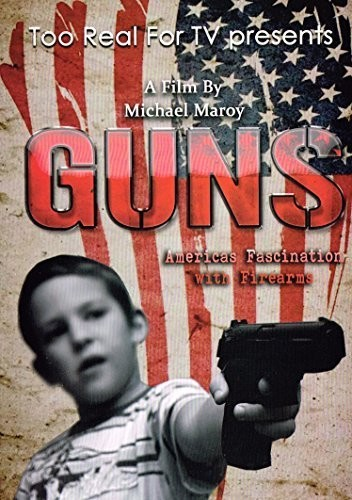 Guns: America's Fascination With Firearms