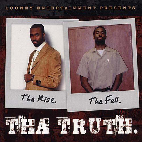 Tha Rise Tha Fall Tha Truth