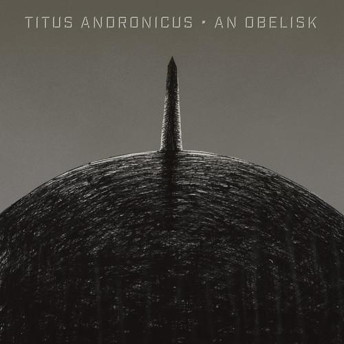 Titus Andronicus - An Obelisk [LP]