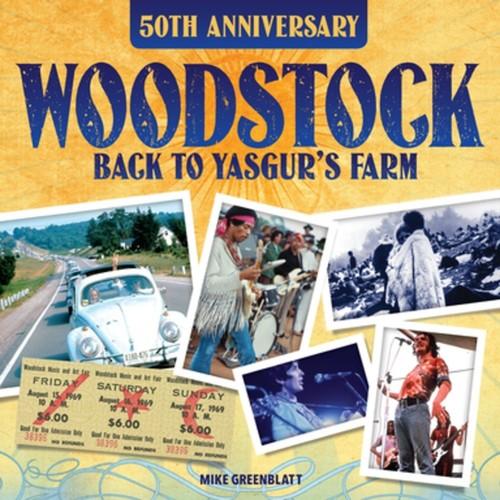 - Woodstock 50th Anniversary: Back to Yasgur's Farm