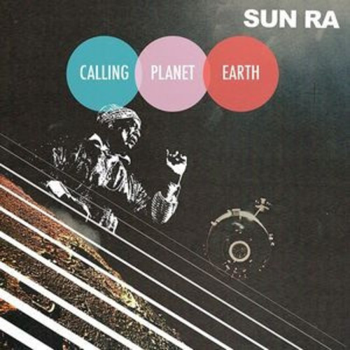 Sun Ra - Calling Planet Earth [LP]