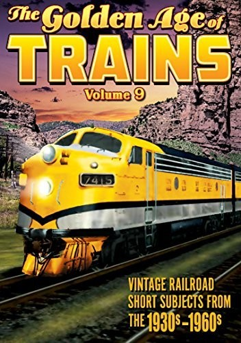 The Golden Age of Trains Volume 9