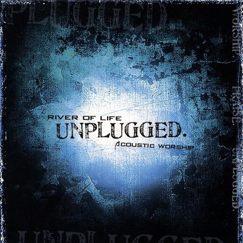 River of Life Unplugged. Acoustic Worship