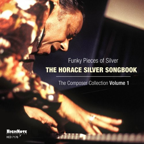 Horace Silver - Funky Pieces Of Silver: Horace Silver Songbook - The Composer Collection, Vol. 1